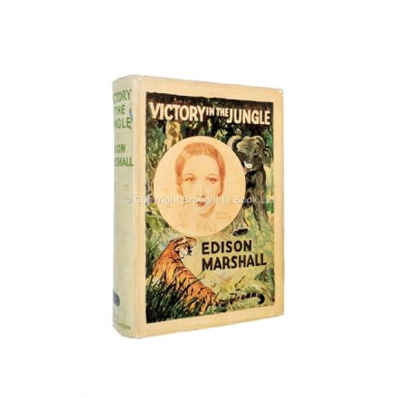 Victory In The Jungle by Edison Marshall First Edition Hodder & Stoughton 1933